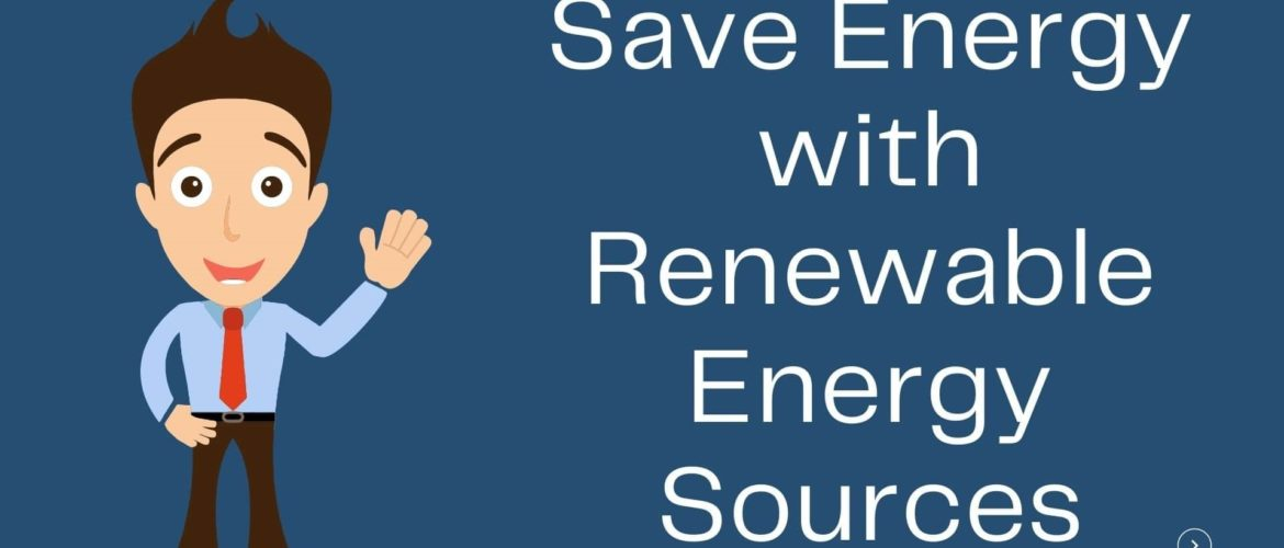 Save Energy by using Renewable Energy Resources